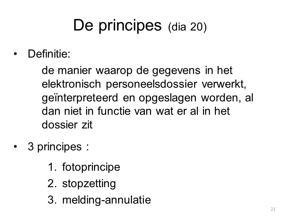 De principes (dia 20) Definitie: