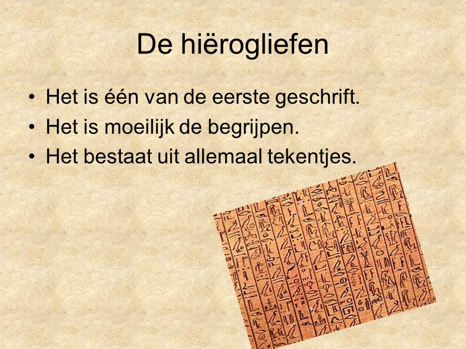 De hiërogliefen Het is één van de eerste geschrift.