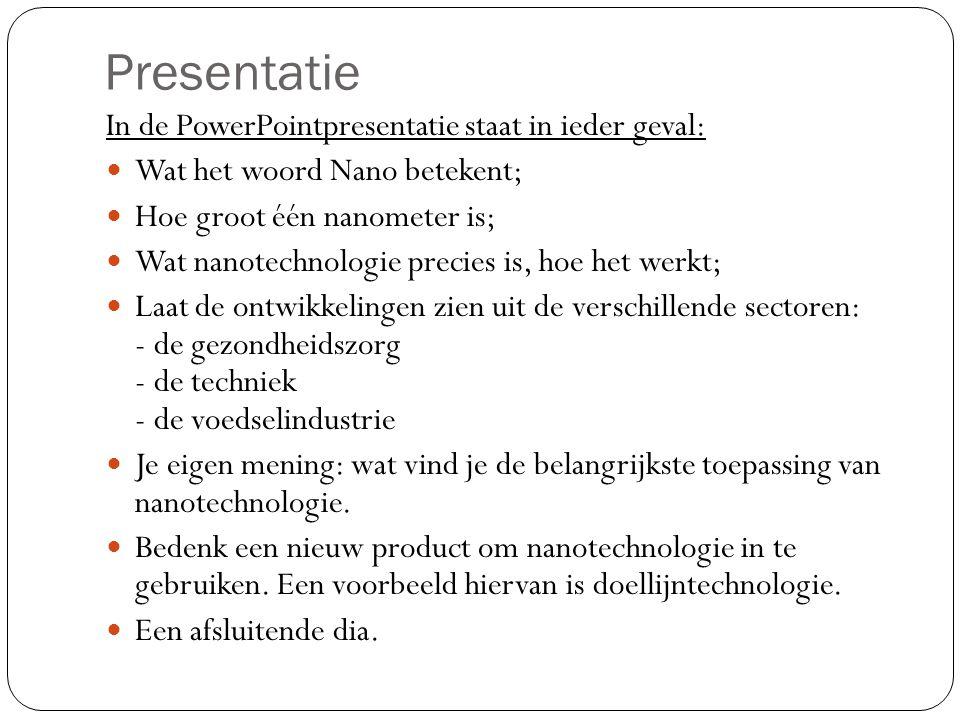 Presentatie In de PowerPointpresentatie staat in ieder geval: