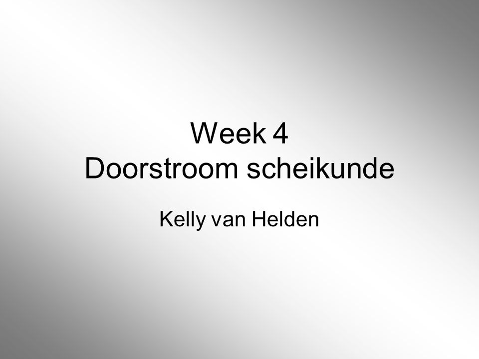 Week 4 Doorstroom scheikunde