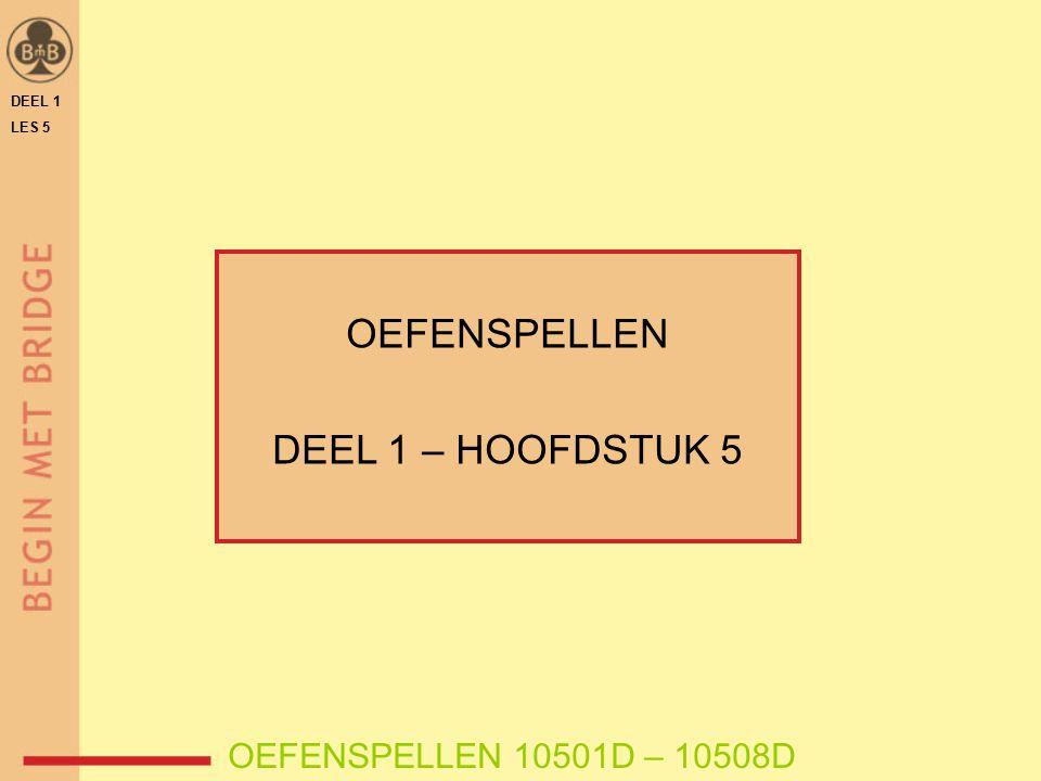 OEFENSPELLEN DEEL 1 – HOOFDSTUK 5 OEFENSPELLEN 10501D – 10508D DEEL 1