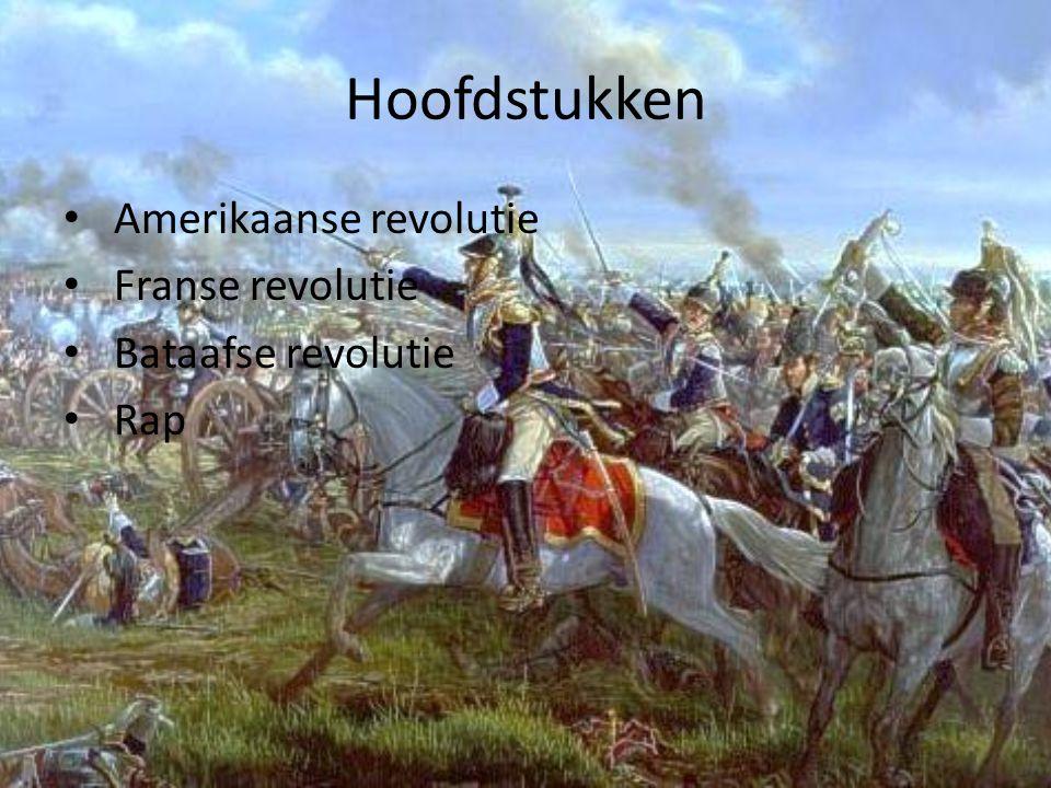 Hoofdstukken Amerikaanse revolutie Franse revolutie Bataafse revolutie