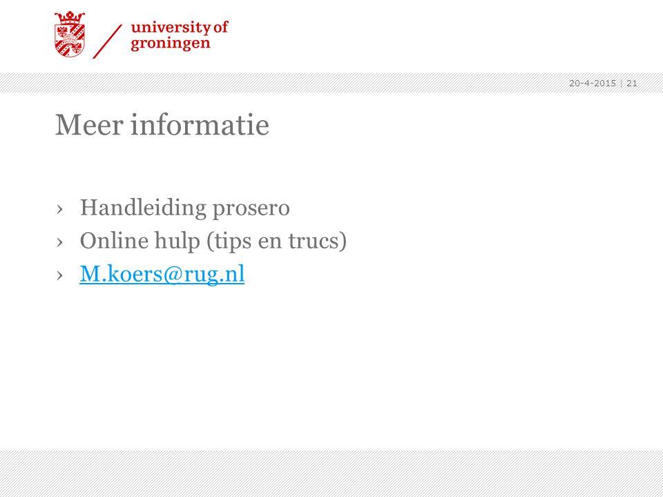 Meer informatie Handleiding prosero Online hulp (tips en trucs)