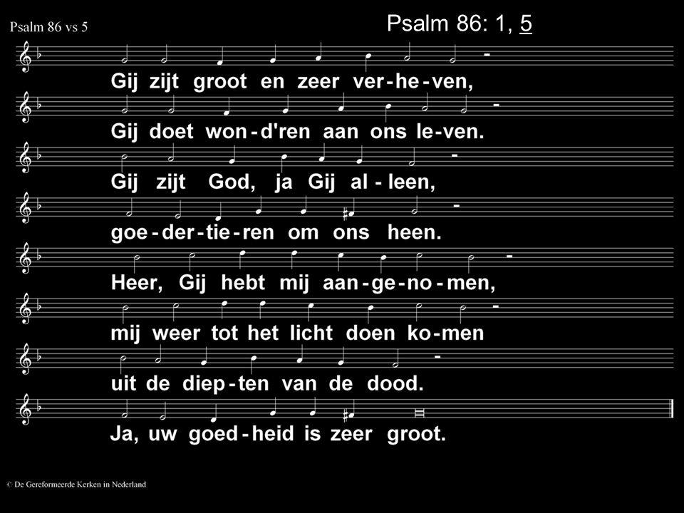 Psalm 86: 1, 5