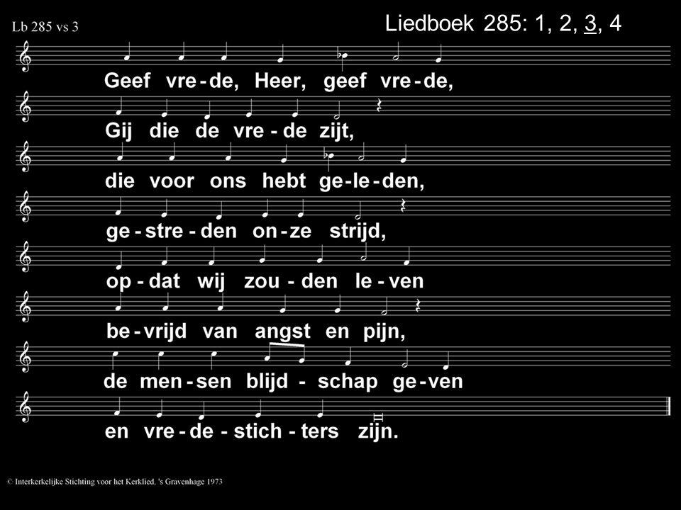 Liedboek 285: 1, 2, 3, 4