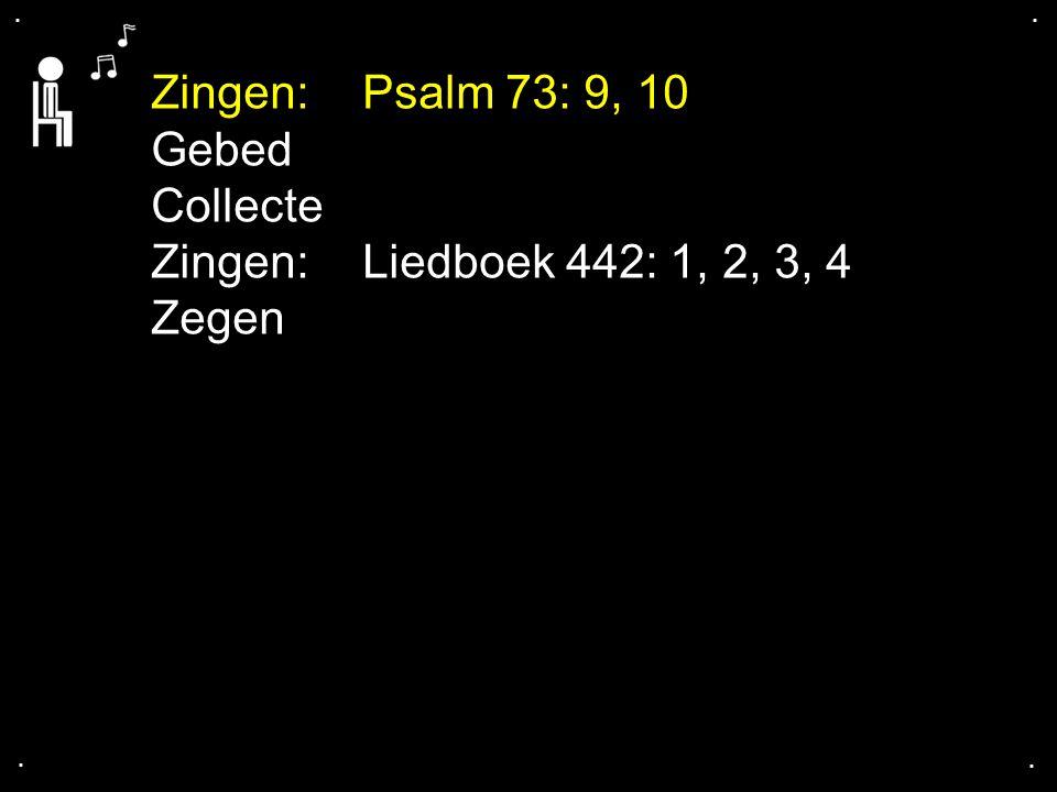Zingen: Psalm 73: 9, 10 Gebed Collecte