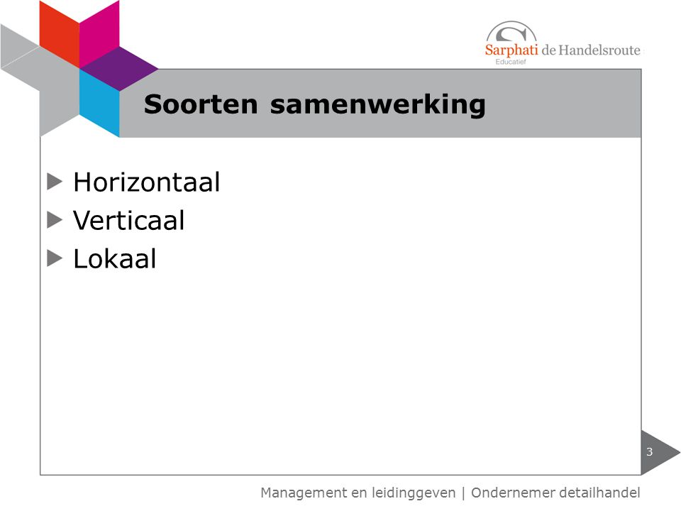 Soorten samenwerking Horizontaal Verticaal Lokaal