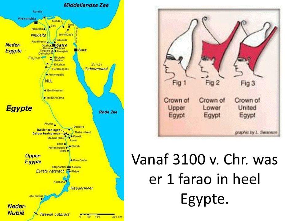 Vanaf 3100 v. Chr. was er 1 farao in heel Egypte.