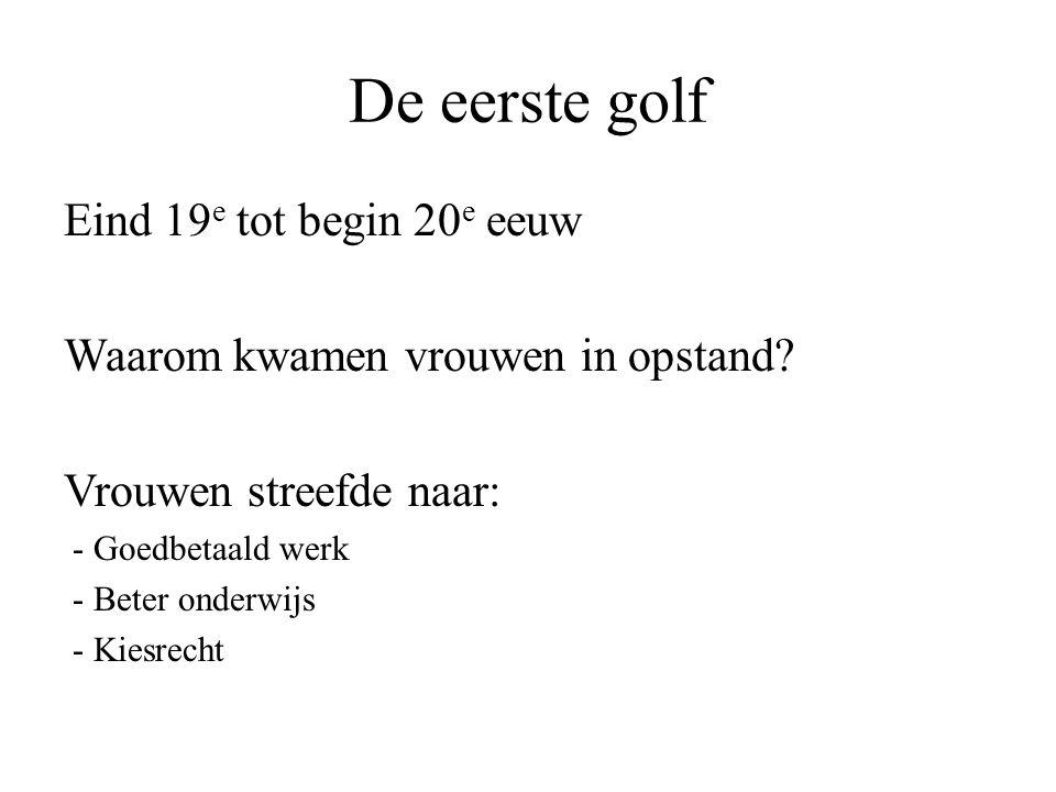 De eerste golf Eind 19e tot begin 20e eeuw