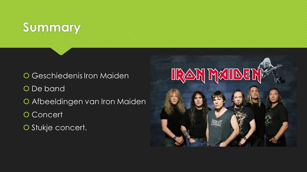 Summary Geschiedenis Iron Maiden De band Afbeeldingen van Iron Maiden