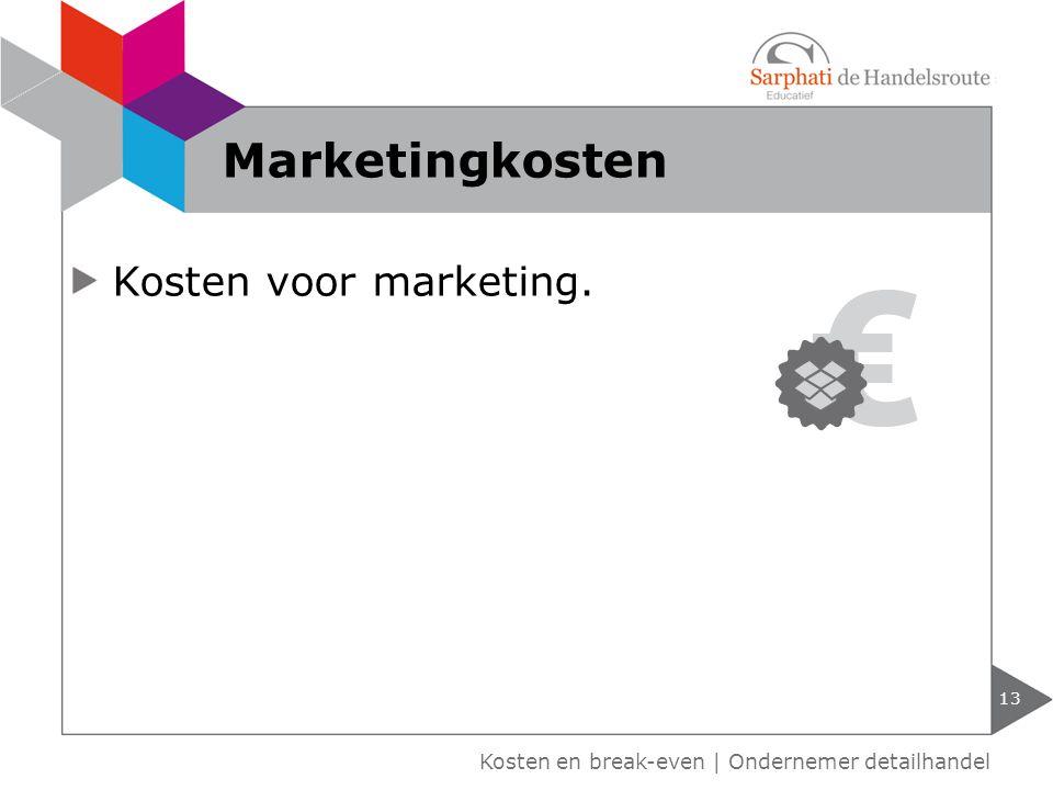 Marketingkosten Kosten voor marketing.