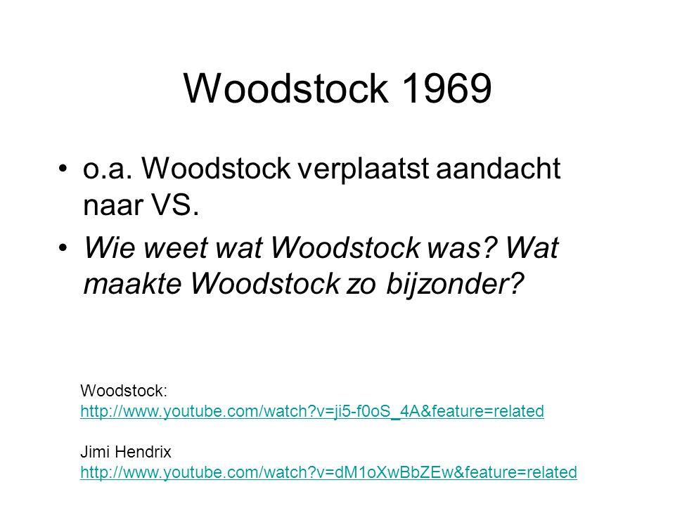 Woodstock 1969 o.a. Woodstock verplaatst aandacht naar VS.