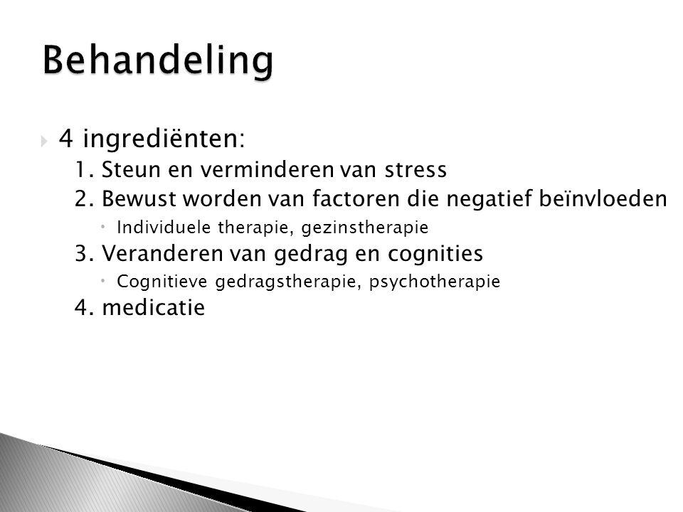 Behandeling 4 ingrediënten: 1. Steun en verminderen van stress