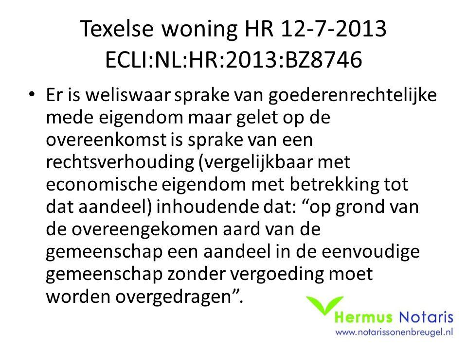 Texelse woning HR 12-7-2013 ECLI:NL:HR:2013:BZ8746