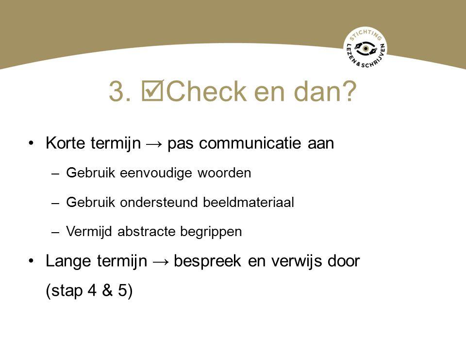 3. Check en dan Korte termijn → pas communicatie aan