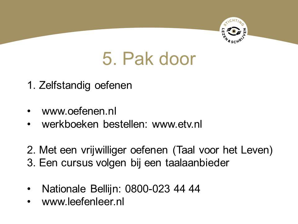 5. Pak door 1. Zelfstandig oefenen www.oefenen.nl