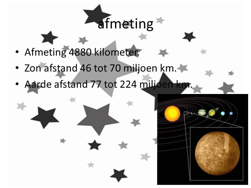 afmeting Afmeting 4880 kilometer. Zon afstand 46 tot 70 miljoen km.