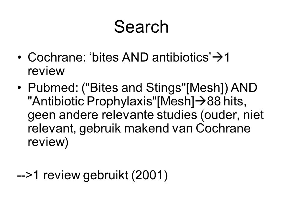Search Cochrane: 'bites AND antibiotics'1 review