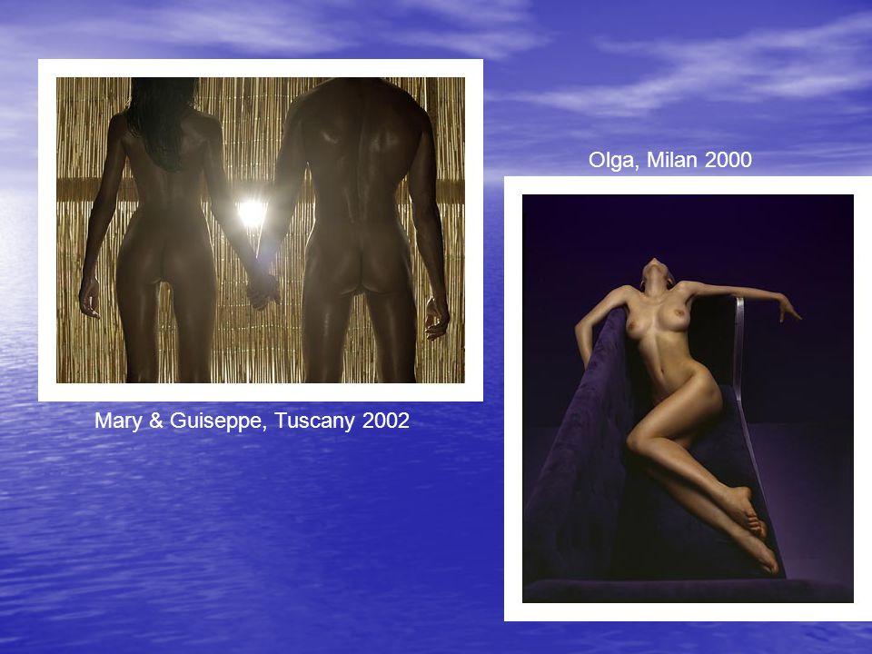 Olga, Milan 2000 Mary & Guiseppe, Tuscany 2002