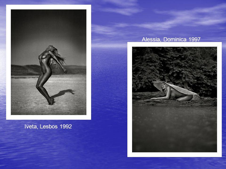 Alessia, Dominica 1997 Iveta, Lesbos 1992