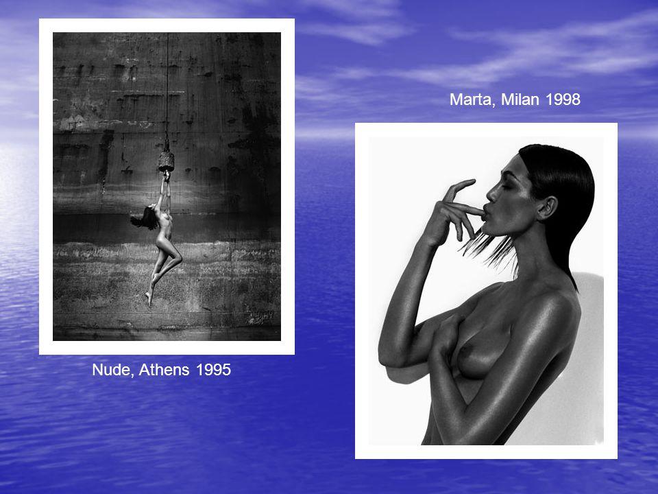 Marta, Milan 1998 Nude, Athens 1995