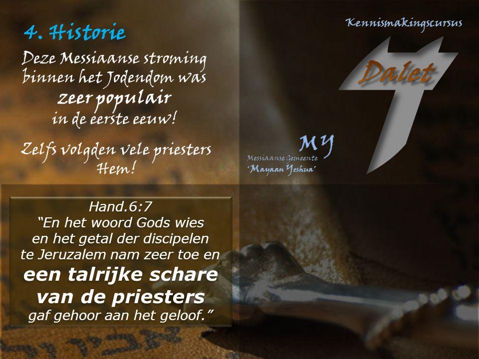 4. Historie van de priesters Hand.6:7 En het woord Gods wies