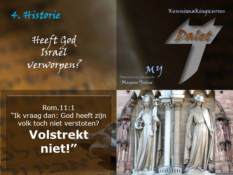 4. Historie Heeft God Israël verworpen Rom.11:1