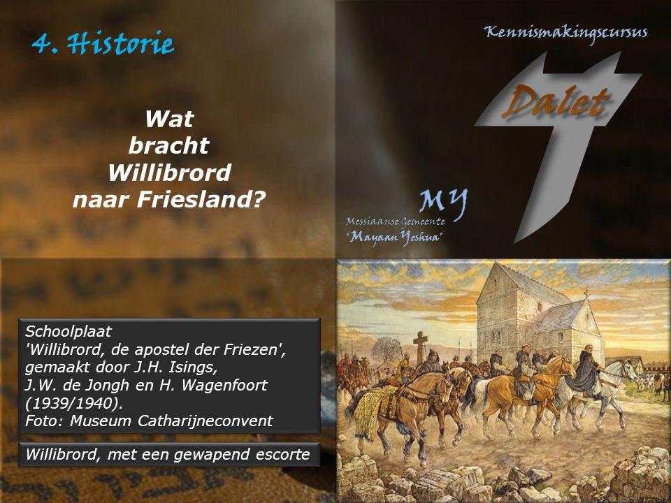 4. Historie Wat bracht Willibrord naar Friesland Schoolplaat
