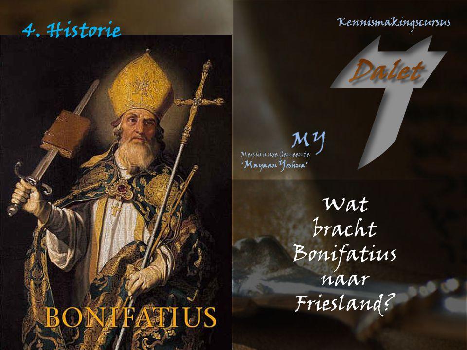 4. Historie Wat bracht Bonifatius naar Friesland