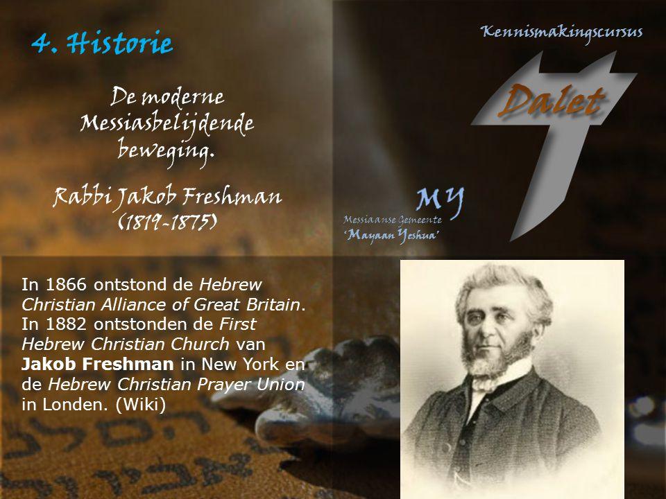 4. Historie De moderne Messiasbelijdende beweging.