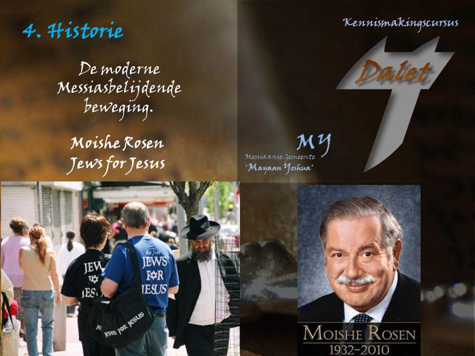 4. Historie De moderne Messiasbelijdende beweging. Moishe Rosen