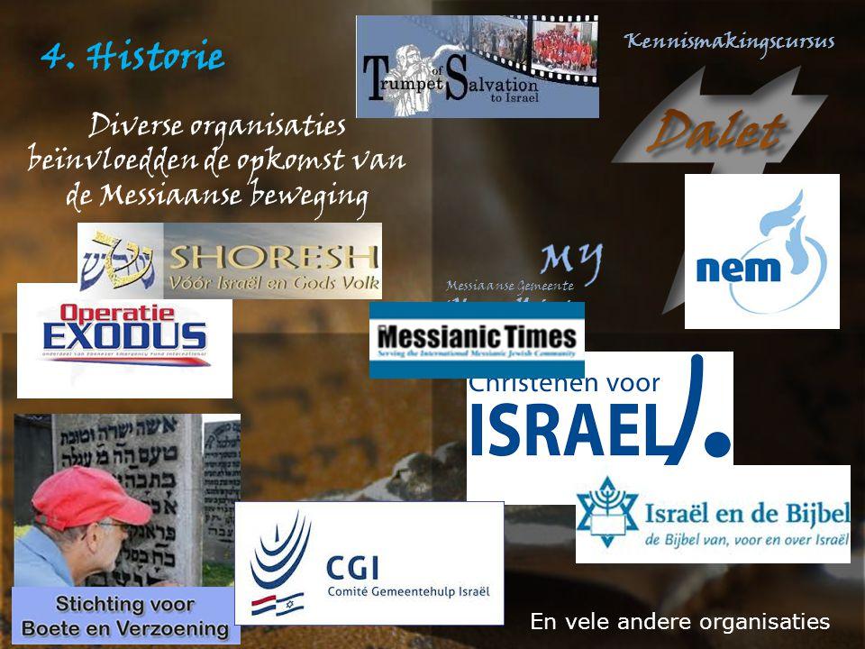 4. Historie Diverse organisaties beïnvloedden de opkomst van de Messiaanse beweging.
