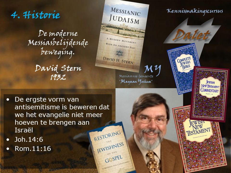 4. Historie De moderne Messiasbelijdende beweging. David Stern 1932