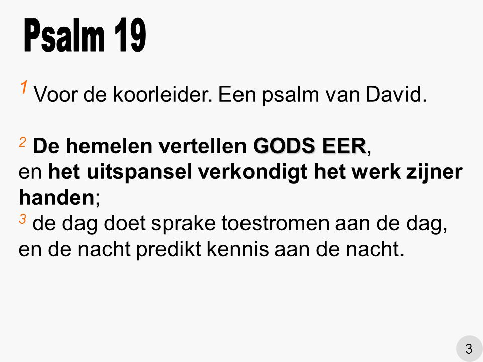 1 Voor de koorleider. Een psalm van David.
