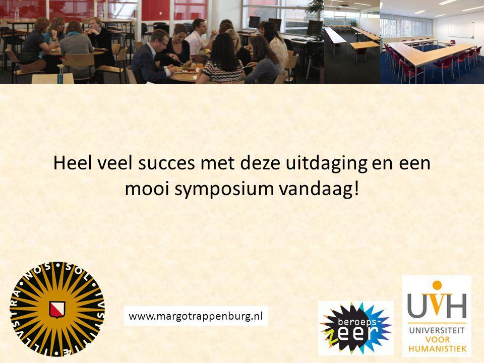 Heel veel succes met deze uitdaging en een mooi symposium vandaag!