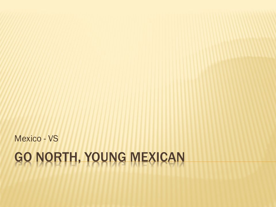Mexico - VS GO north, young mexican