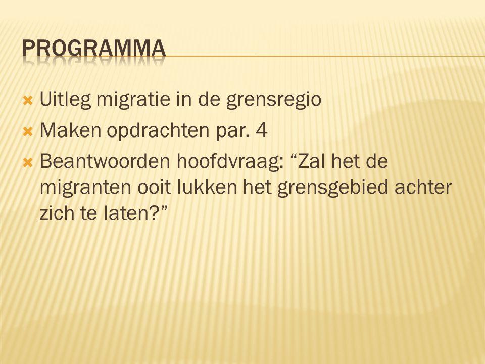 programma Uitleg migratie in de grensregio Maken opdrachten par. 4