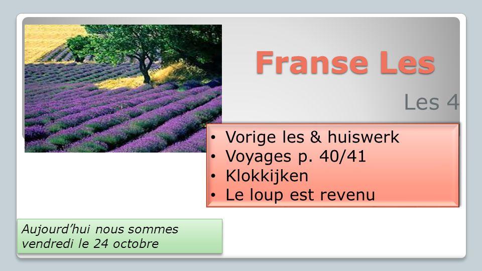 Franse Les Les 4 Vorige les & huiswerk Voyages p. 40/41 Klokkijken