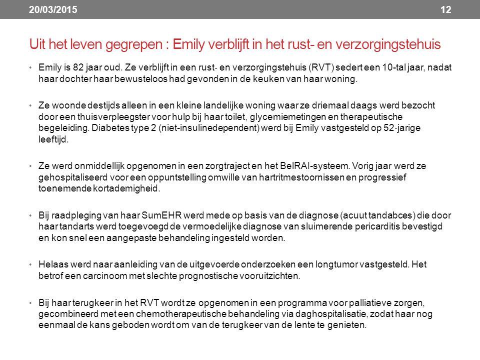 20/03/2015 Uit het leven gegrepen : Emily verblijft in het rust- en verzorgingstehuis.