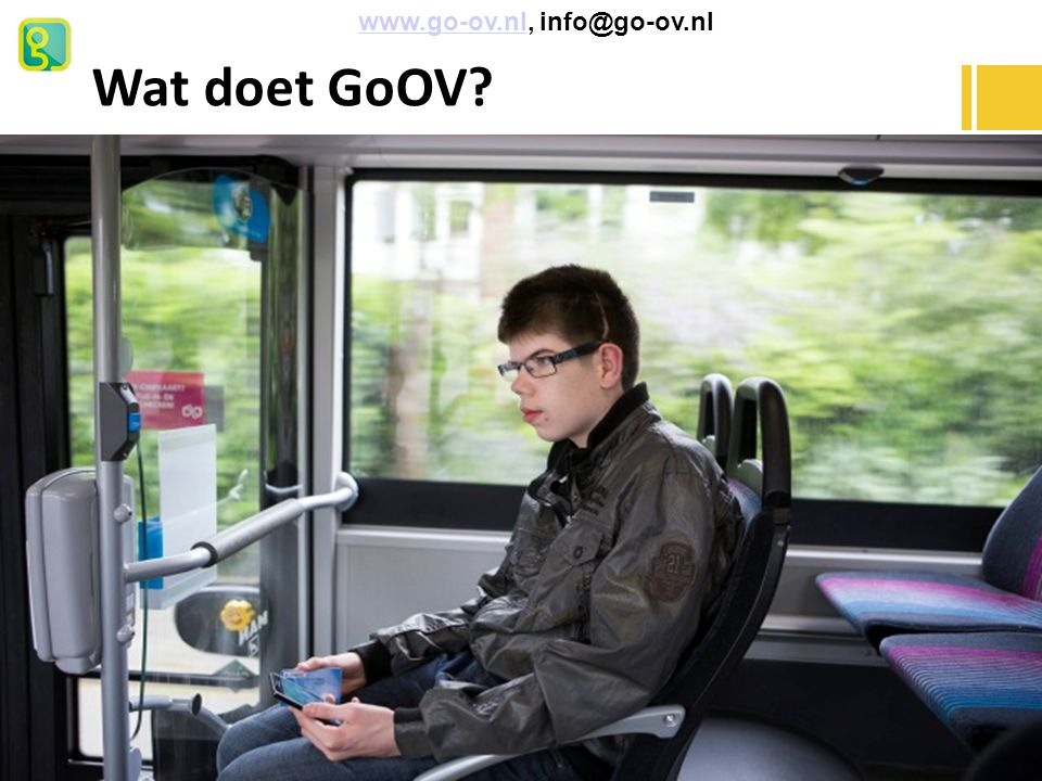 Wat doet GoOV www.go-ov.nl, info@go-ov.nl