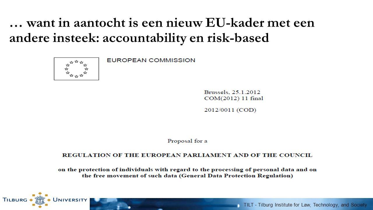 … want in aantocht is een nieuw EU-kader met een andere insteek: accountability en risk-based