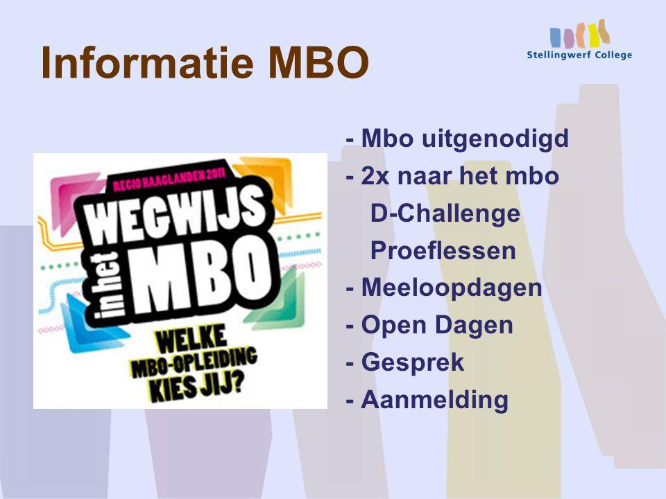 Informatie MBO - Mbo uitgenodigd - 2x naar het mbo D-Challenge Proeflessen - Meeloopdagen - Open Dagen - Gesprek - Aanmelding