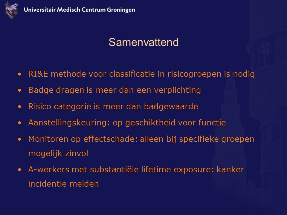Samenvattend RI&E methode voor classificatie in risicogroepen is nodig