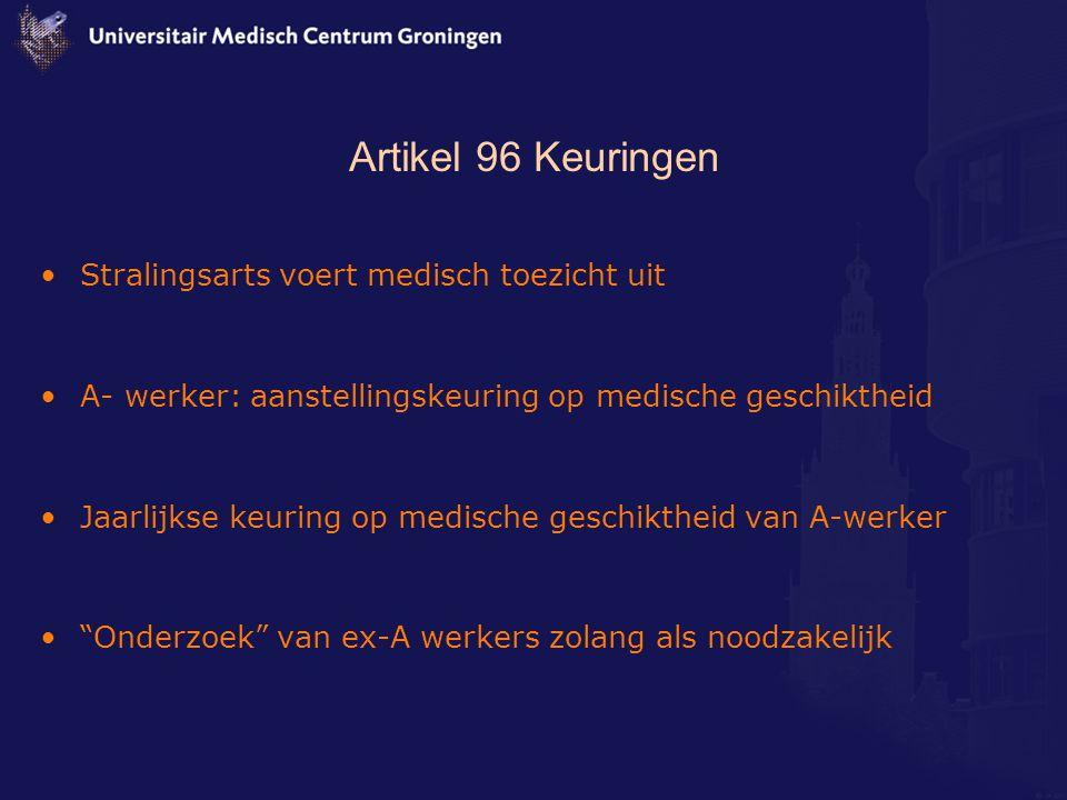 Artikel 96 Keuringen Stralingsarts voert medisch toezicht uit