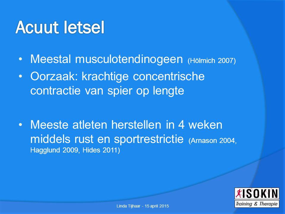 Acuut letsel Meestal musculotendinogeen (Hölmich 2007)