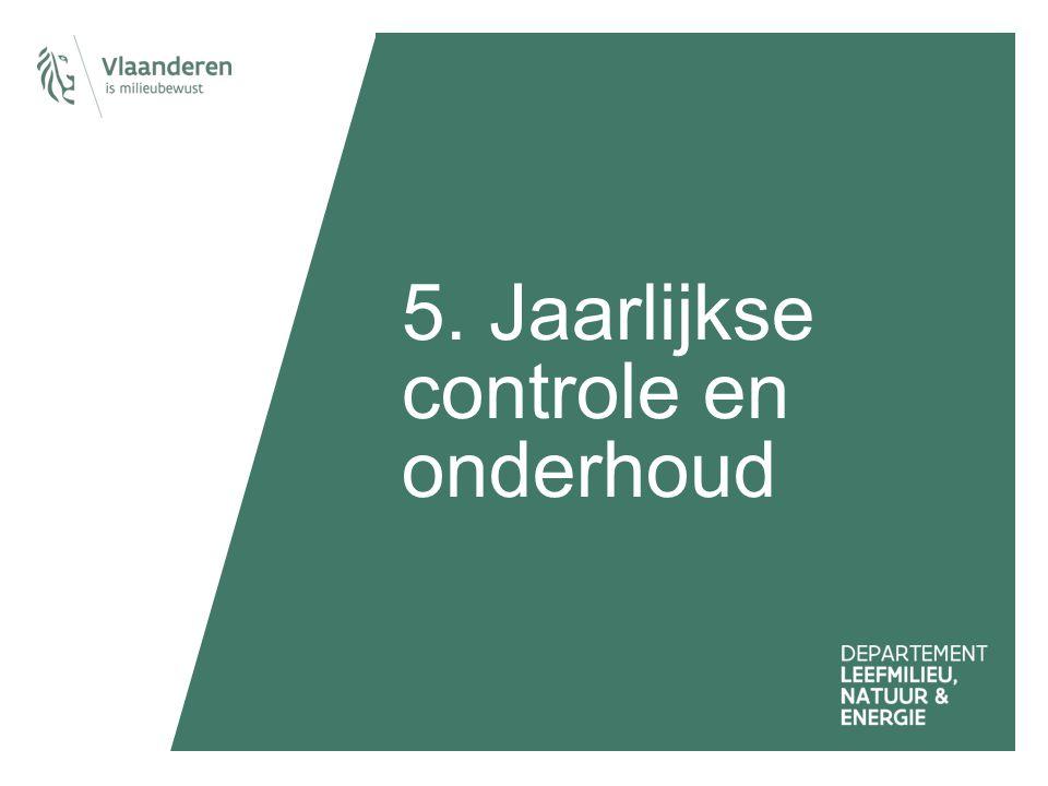 5. Jaarlijkse controle en onderhoud