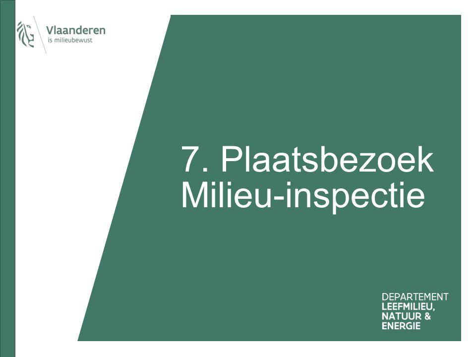 7. Plaatsbezoek Milieu-inspectie