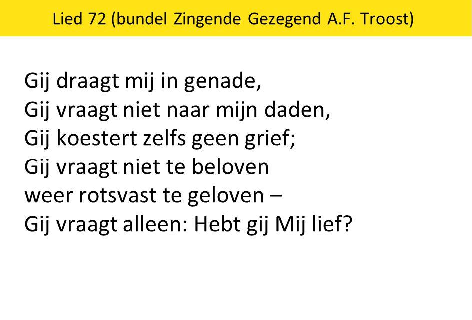 Lied 72 (bundel Zingende Gezegend A.F. Troost)