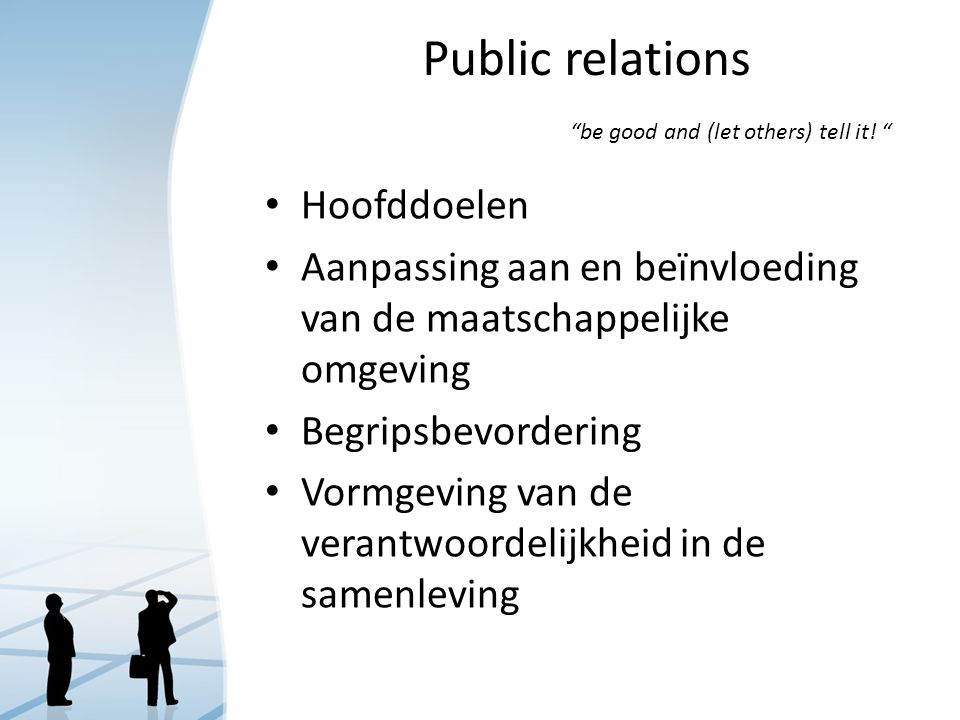 Public relations be good and (let others) tell it!