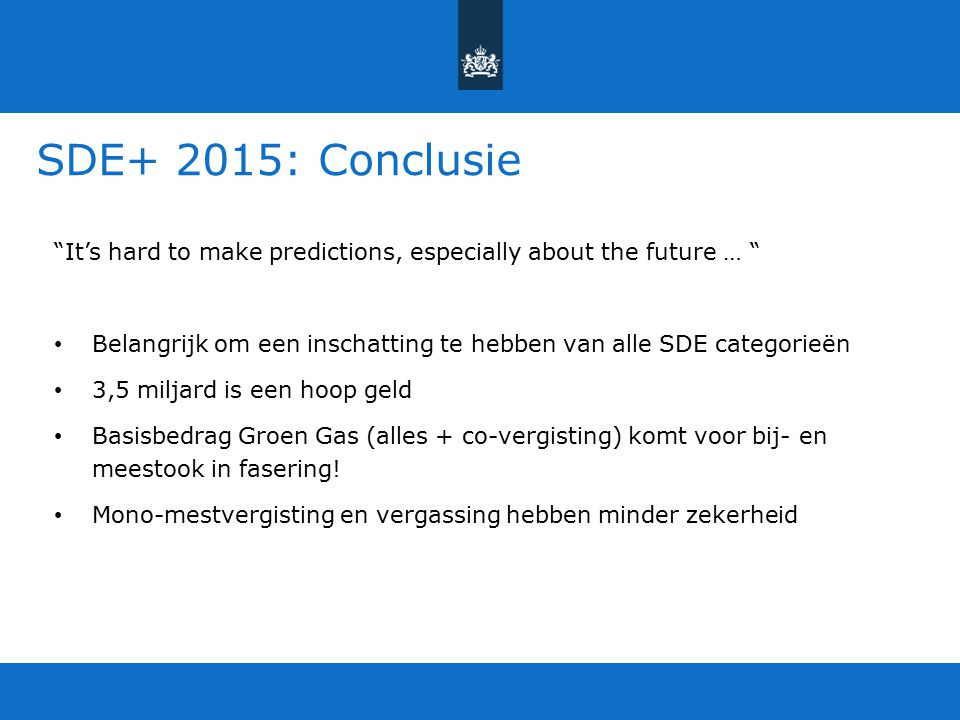 SDE+ 2015: Conclusie It's hard to make predictions, especially about the future …
